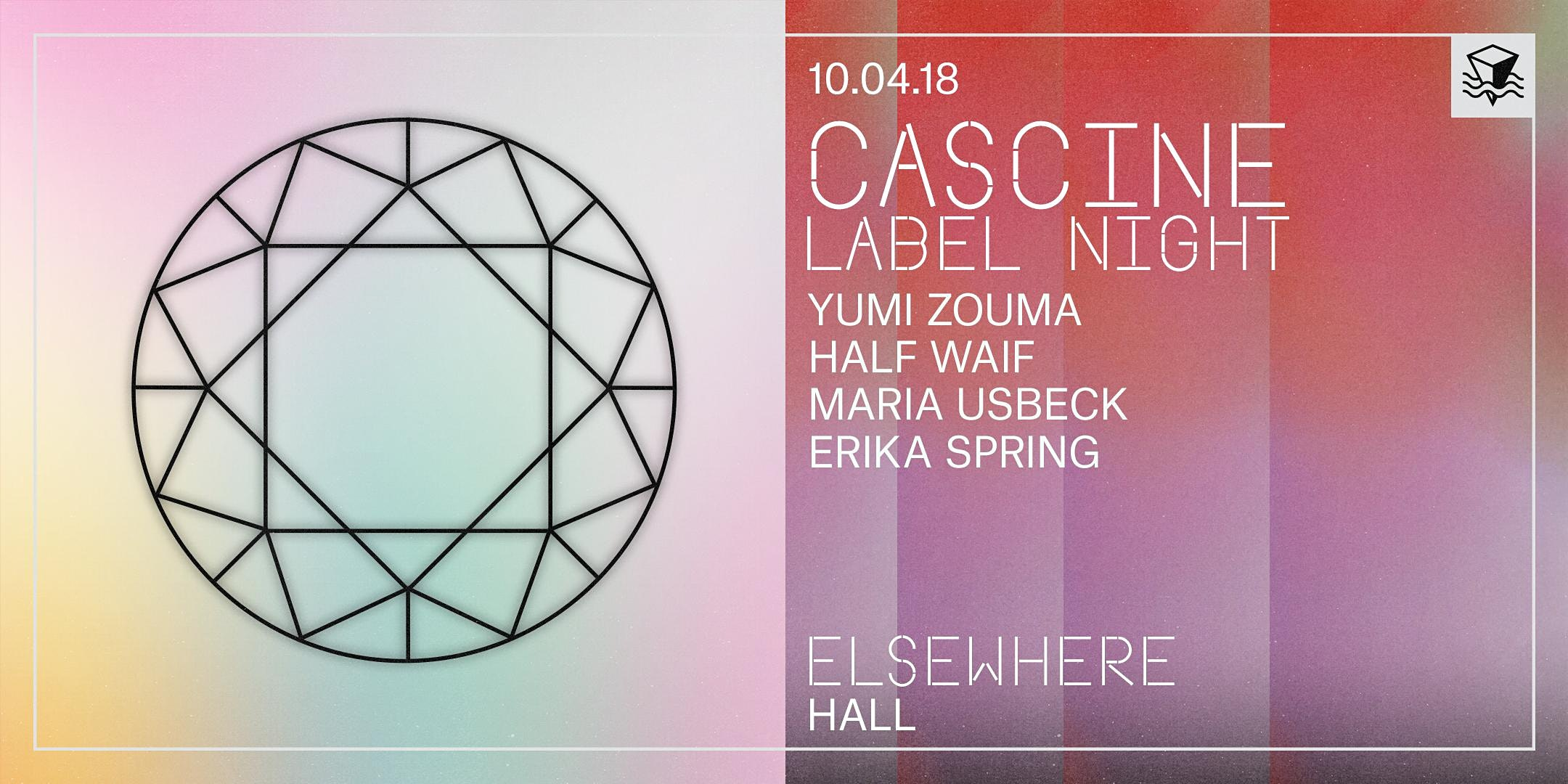 Cascine Label Night with Yumi Zouma, Half Waif, Maria Usbeck & Erika Spring