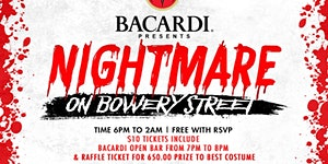 Bacardi Presents Nightmare On Bowery St (1 Hour Open...
