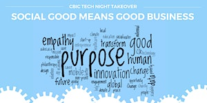 """CBIC Tech Night Takeover """"Social Good Means Good..."""
