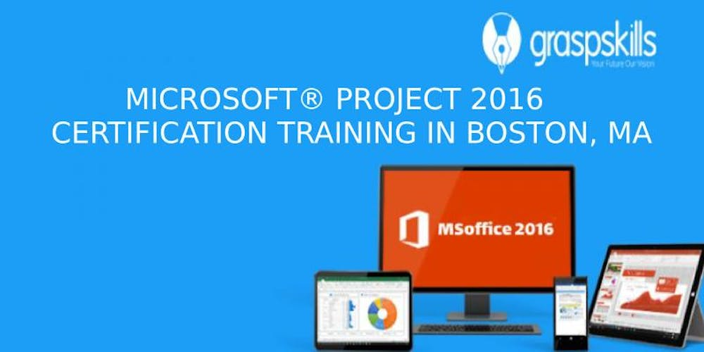 MICROSOFT® PROJECT 2016 CERTIFICATION TRAINING IN BOSTON, MA Tickets ...