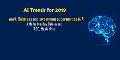 AI trends for 2019: Work, Business and investment opportunities in AI