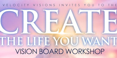 """Create the Life You Want""  Vision Board Workshop"