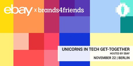 50th Get-Together: UNICORNS IN TECH meets eBay & Brands4friends tickets