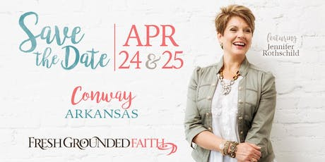 Fresh Grounded Faith - Conway, AR - Apr 24-25, 2020 tickets