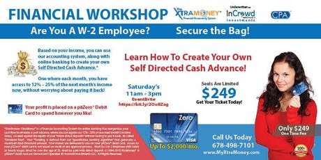 FINANCIAL  WORKSHOP:  Learn How To Create Your Own Self Directed Cash Advance! tickets