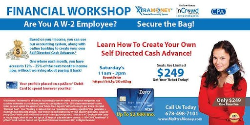 FINANCIAL  WORKSHOP:  Learn How To Create Your Own Self Directed Cash Advance!