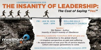 """Leadership ConneXion 2019, The Insanity of Leadership: The Cost of Saying """"Yes!"""""""