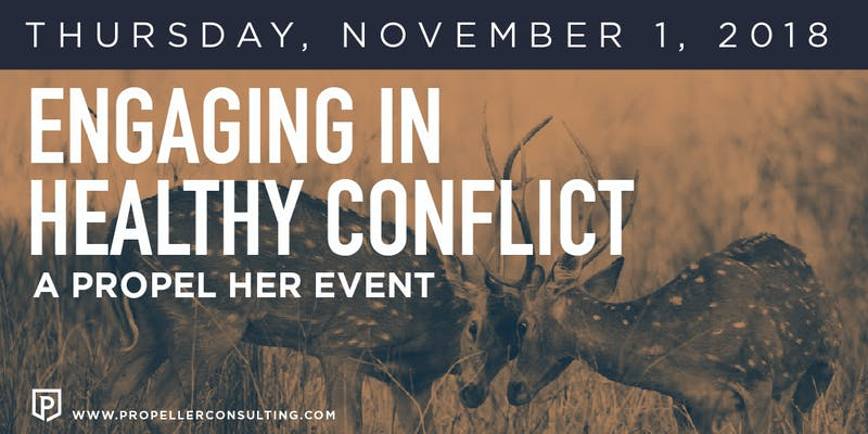Engaging in Healthy Conflict: A Propel Her Event