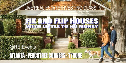 Atlanta Flip Properties for a Profit Webinar