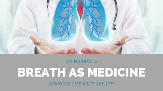 Ed Harrold's 25-Hour Breath AS Medicine LIVE Webinar Training