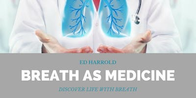 Ed Harrold's 25-Hour Breath AS Medicine LIVE Webinar Training