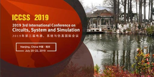 2019 3rd International Conference on Circuits, System and Simulation (ICCSS 2019)--Ei Compendex and Scopus