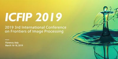 2019 3rd International Conference on Frontiers of Image Processing (ICFIP 2019)