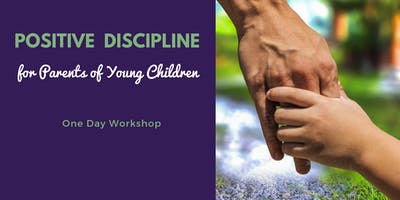 Positive Discipline for Young Children
