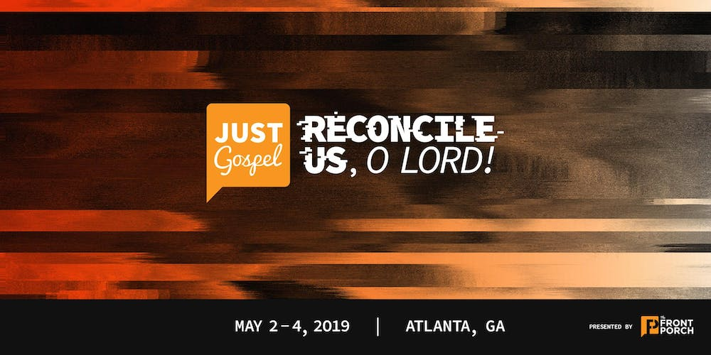 Just Gospel 2019 Reconcile Us O Lord Registration Thu May 2 At 1 00 Pm Eventbrite