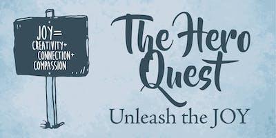 The Hero Quest: Unleash The Joy