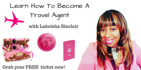 Learn How To Become A Travel Agent tickets