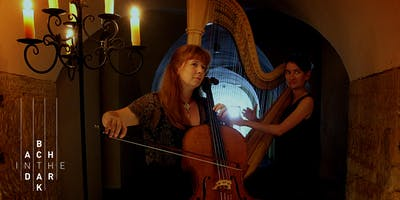 Bach in the Dark - Saturday 2 March 2019- Cello and Harp