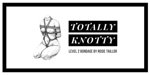 Totally Knotty —A BDSM Workshop on Ropes