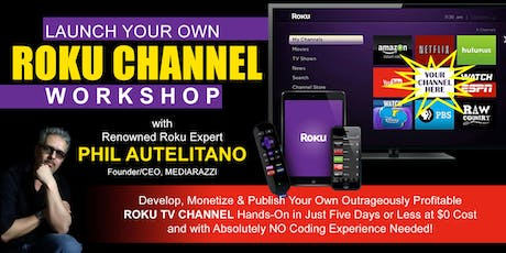 Publish Your Own Roku Channel with Phil Autelitano tickets
