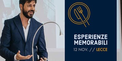 Come creare Esperienze Memorabili per i propri clienti: il seminario a cura di Stefano Quarta il 12 novembre a Lecce