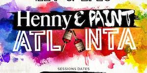 ATLANTAs Most Super Epic & Lit HENNY & PAINT EVER!