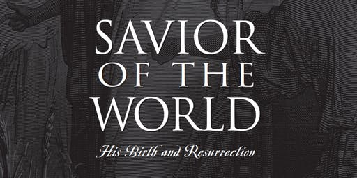 Savior of the World - Nov. 23, 2019 - Saturday @ 2PM