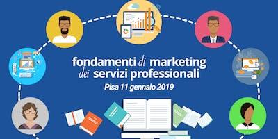 Fondamenti di Marketing dei Servizi Professionali - Pisa 11 gennaio 2019