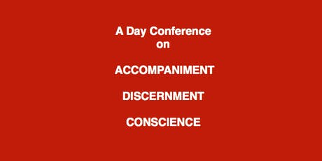 Accompaniment, Discernment, Conscience: - a One Day Conference tickets