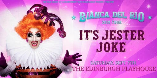 "Bianca Del Rio ""It's Jester Joke"" 2019 Tour (Playhouse, Edinburgh)"