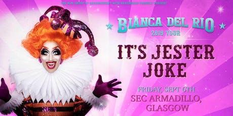"""Bianca Del Rio """"It's Jester Joke"""" 2019 Tour (SEC Armadillo, Glasgow) tickets"""
