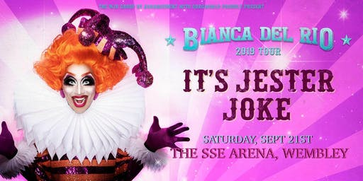 "Bianca Del Rio ""It's Jester Joke"" 2019 Tour (SSE Wembley Arena, London)"