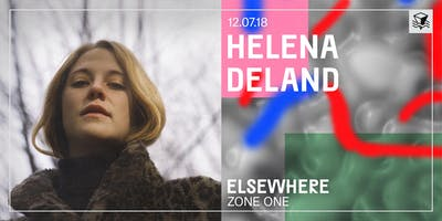 Helena Deland @ Elsewhere (Zone One)