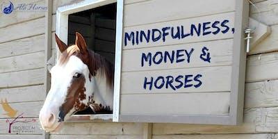 Mindfulness, Money & Horses