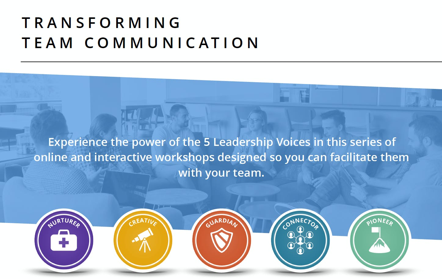 5 LEADERSHIP VOICES: TRANSFORMING TEAM COMMUN