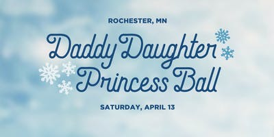 Daddy Daughter Princess Ball 2019 - Rochester