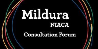 Mildura - NIACA Consultation Forum February 2019