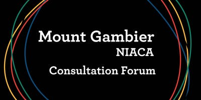 Mount Gambier - NIACA Consultation Forum February 2019