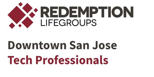 Redemption LifeGroup: Downtown San Jose Tech Professionals