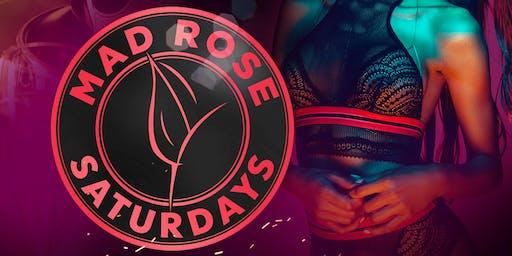Mad Rose Saturdays