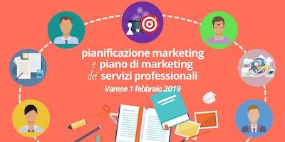 Pianificazione Marketing e Piano di Marketing dei Servizi Professionali - Varese 1 febbraio 2019