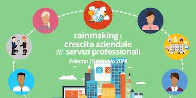 Rainmaking e Crescita Aziendale dei Servizi Professionali - Palermo 15 febbraio 2019