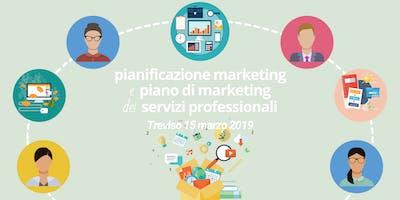 Pianificazione Marketing e Piano di Marketing dei Servizi Professionali - Treviso 15 marzo 2019
