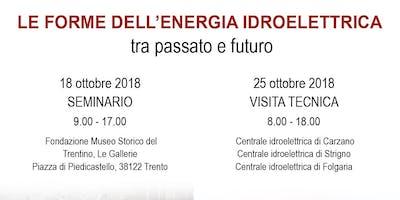 LE FORME DELL'ENERGIA IDROELETTRICA FRA PASSATO E FUTURO - VISITA TECNICA