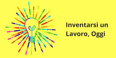 Inventarsi un Lavoro, Oggi - Conferenza gratuita a Pordenone