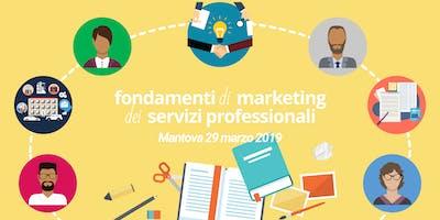 Fondamenti di Marketing dei Servizi Professionali - Mantova 29 marzo 2019