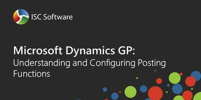 Microsoft Dynamics GP Training: Understand & Configure Posting Functions