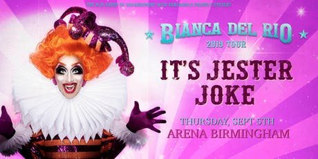 "Bianca Del Rio ""It's Jester Joke"" 2019 Tour (Arena, Birmingham) tickets"