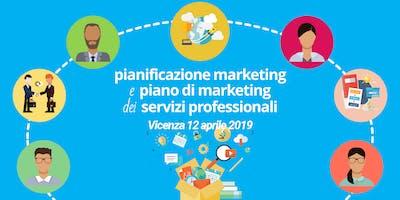 Pianificazione Marketing e Piano di Marketing dei Servizi Professionali - Vicenza 12 aprile 2019