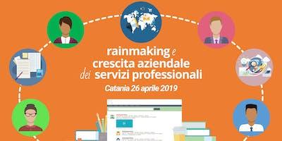 Rainmaking e Crescita Aziendale dei Servizi Professionali - Catania 26 aprile 2019